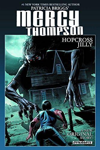 Patricia Briggs Mercy Thompson: Hopcross Jilly : Briggs, Patricia, Hoskin,  Rik, Garcia, Tom: Amazon.com.au: Books