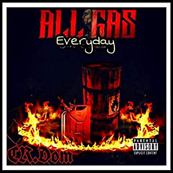 ALL GAS Everyday
