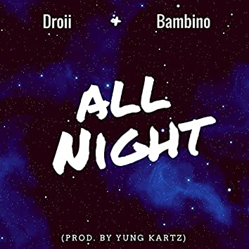 All Night (feat. Bambino)
