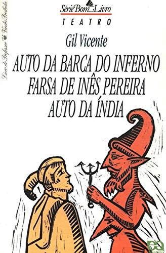 Auto Da Barca Do Inferno - Farsa De Inês Pereira - Auto Da Índia