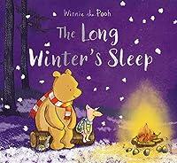 Winnie-the-Pooh: The Long Winter's Sleep (Winnie the Pooh)