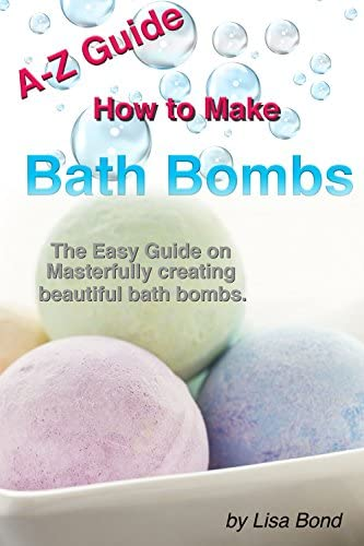 A Z Guide How to Make Bath Bombs The Easy Guide on Masterfully creating beautiful bath bombs product image