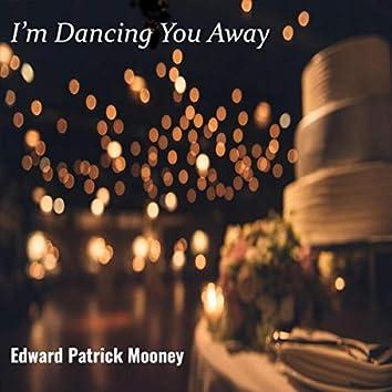 I'm Dancing You Away
