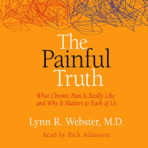 The Painful Truth     What Chronic Pain Is Really Like and Why It Matters to Each of Us              By:                                                                                                                                 Lynn R. Webster MD                               Narrated by:                                                                                                                                 Rick Adamson                      Length: 7 hrs and 44 mins     8 ratings     Overall 4.8
