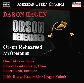 Daron Aric Hagen: Orson Rehearsed (Opera Version) [Live]