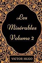 Les Miserables - Volume 2: By Victor Hugo - Illustrated