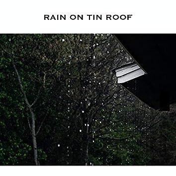Rain on Tin Roof