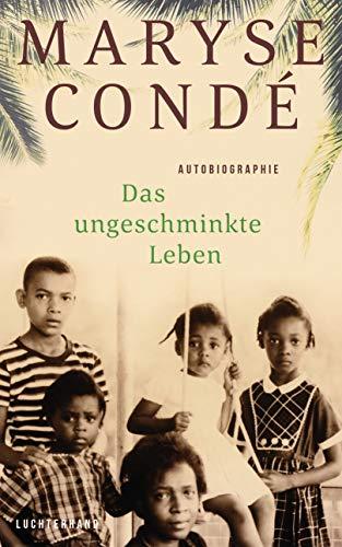 Buchseite und Rezensionen zu 'Das ungeschminkte Leben: Autobiographie' von Condé, Maryse