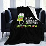 ZNT W KING in Case of Accident My Blood Type is Mountain Dew Digital Printed Ultra-Soft Micro Fleece Blanket Soft Warm 50' X40' 60'x50' 80'x60'