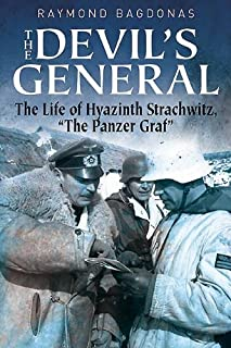 The Devil's General: The Life of Hyazinth Graf Strachwitz - The