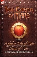 John Carter of Mars Vol. 4: A Fighting Man of Mars & Swords of Mars