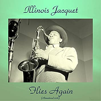 Illinois Jacquet Flies Again (Remastered 2016)
