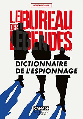 Le Bureau des légendes - Dictionnaire de l'espionnage