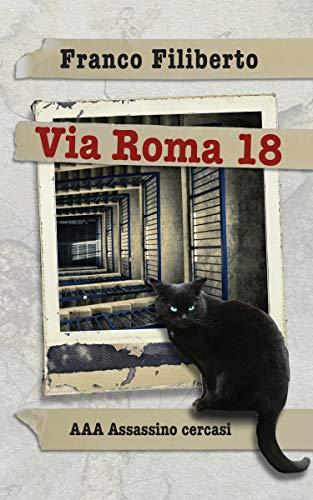 Via Roma 18: AAA Assassino cercasi