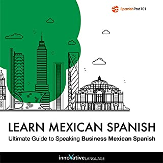 Learn Spanish: Ultimate Guide to Speaking Business Mexican Spanish audiobook cover art