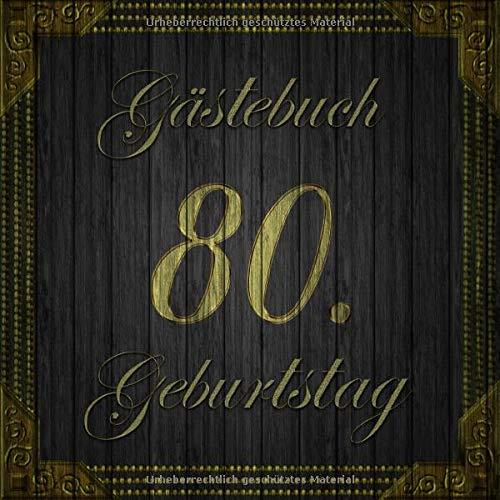 Gästebuch 80. Geburtstag: Vintage Gästebuch in edlem Schwarz und Gold auf Holz-Optik I 60 Seiten...