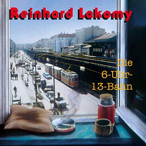 Die 6-Uhr-13-Bahn