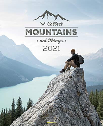 Collect Mountains not Things 2021: Typo-Art Foto-Wandkalender zum Thema Bergsteigen. Format 36 x 44 cm.