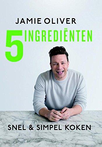 Jamie Oliver - 5 ingredienten: snel & simpel koken