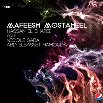Mafeesh Mostaheel (feat. Nicole Saba & Abd El Basset Hamouda)