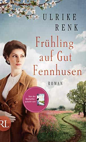 Frühling auf Gut Fennhusen: Roman (Die Ostpreußen Saga, Band 5)