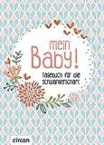 Mein Baby !: Tagebuch für die Schwangerschaft