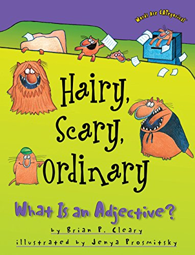 Hairy, Scary, Ordinary: What Is an Adjective? (Words Are CATegorical )