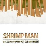 Shrimp Man