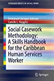 Social Casework Methodology: A Skills Handbook for the Caribbean Human Services Worker (SpringerBriefs in Social Work)