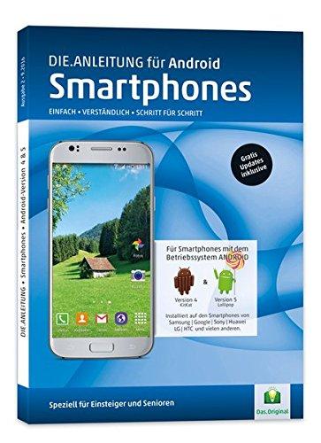 DIE ANLEITUNG für Smartphones mit Android 4/5 - Speziell für Einsteiger und Senioren