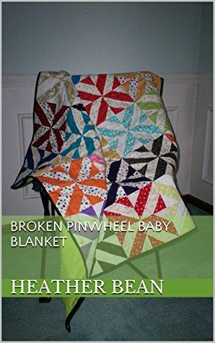Broken Pinwheel Baby Blanket (Bean Bag Designs Book 34) (English Edition)