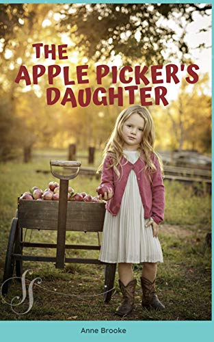 The Apple Picker's Daughter by [Anne Brooke]
