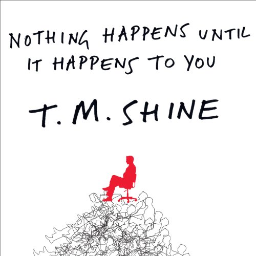 Nothing Happens Until it Happens to You audiobook cover art