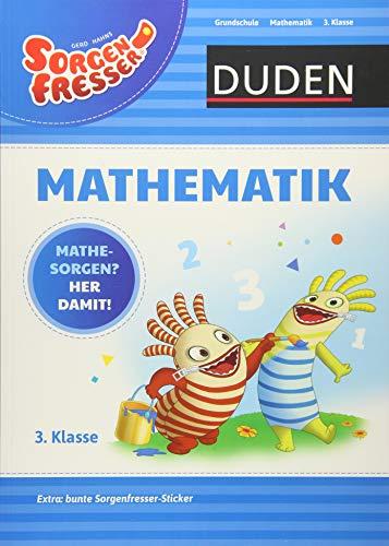 Sorgenfresser Mathematik 3. Klasse: Mathesorgen? Her damit! (Duden - Sorgenfresser)