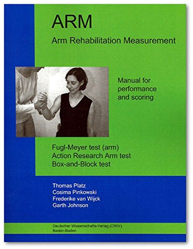 ARM. Arm Rehabilitation Measurement. Manual for performance and scoring: Fugl-Meyer test (arm). Action Research Arm test. Box-and-Block test