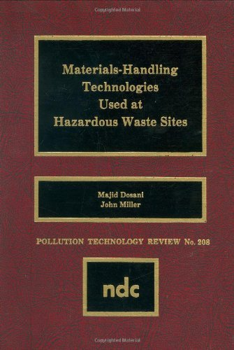 Materials Handling Technologies Used at Hazardous Waste Sites (Pollution Technology Review Book 208) (English Edition)