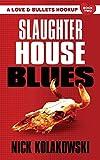 Slaughterhouse Blues (A Love and Bullets Hookup) (Volume 2)