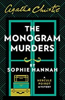 The Monogram Murders: The New Hercule Poirot Mystery (Hercule Poirot Mystery 1)