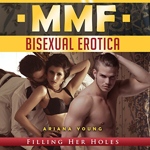 Filling Her Holes: MMF Bisexual Erotica audiobook cover art