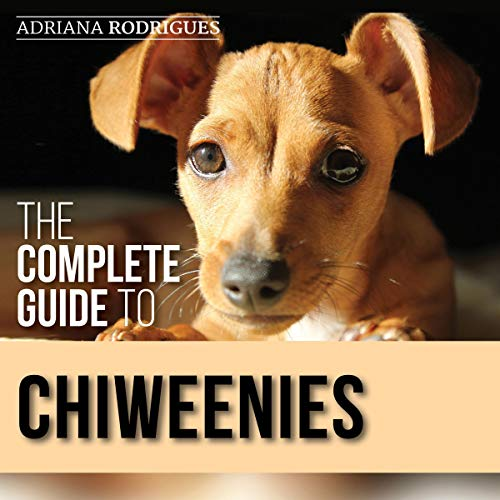 The Complete Guide to Chiweenies cover art
