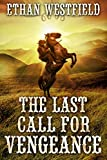 The Last Call for Vengeance: A Historical Western Adventure Book