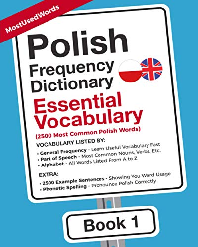 Compare Textbook Prices for Polish Frequency Dictionary - Essential Vocabulary: 2500 Most Common Polish Words Learn Polish with the Polish Frequency Dictionaries  ISBN 9789492637338 by MostUsedWords,Wysocki, Aleks