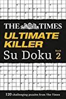 Ultimate Killer Su Doku Book 2 (The Times Ultimate Killer)