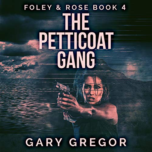 The Petticoat Gang Audiobook By Gary Gregor cover art