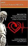 PRE HOSPITAL TRAUMA CARE BASIC Manuale sul soccorso vitale di base al traumatizzato:  IMMO...
