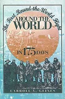 Around the World in 175 Days: The First Round-the-World Flight