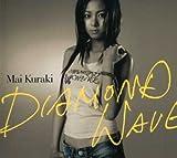 Diamond Wave by MAI KURAKI (2007-01-19)