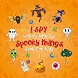 I Spy Spooky Things: Alphabet A-Z Guessing Game for Kids Ages 2-5, Toddler and Preschool (English Edition)