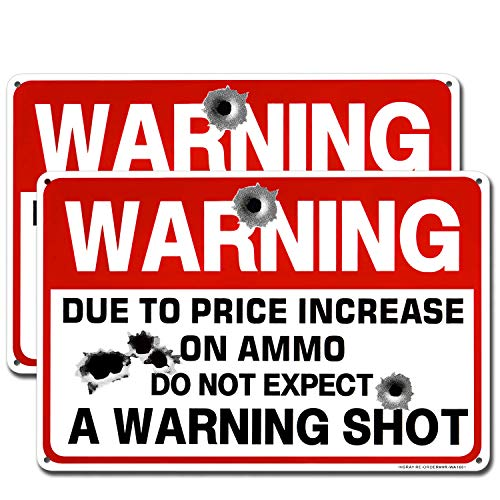 HISRAY Gun Sign, Warning Due to Price Increase on Ammo Do Not Expect a Warning Shot 12'X 8' Metal Sign NoTrespassing Violators Will Be Shot Sign Rust Free Aluminum UV Protected & Waterproof