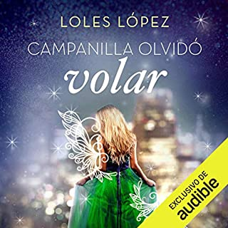 Campanilla olvidó volar                   By:                                                                                                                                 Loles Lopez                               Narrated by:                                                                                                                                 Marta Aparicio                      Length: 11 hrs and 46 mins     3 ratings     Overall 5.0